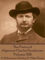 The Poetry of Algernon Charles Swinburne - Volume XIII