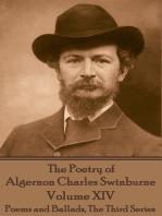 The Poetry of Algernon Charles Swinburne - Volume XIV