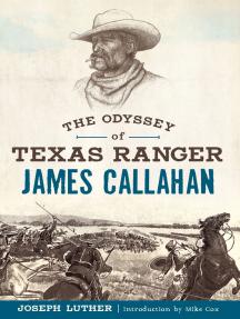 The Odyssey of Texas Ranger James Callahan