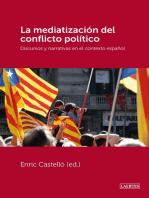 La mediatización del conflicto político: Discursos y narrativas en el contexto español