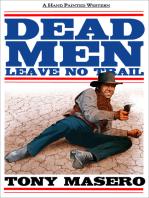 Dead Men Leave No Trail