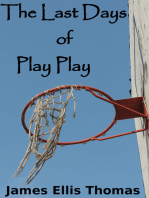 The Last Days of Play Play