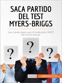 Saca partido del test Myers-Briggs: Las claves para usar el indicador MBTI de forma eficaz