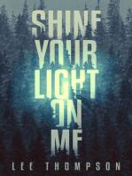 Shine Your Light on Me