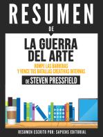 La Guerra del Arte: Rompe Las Barreras Y Gana Tus Batallas Creativas Internas (The Art of War): Resumen del libro de Steven Pressfield