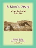A LION'S STORY - A tale from Africa's Kalahari Bushmen