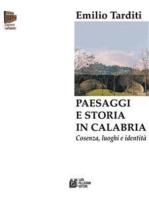 Paesaggi e storia in Calabria. Cosenza, luoghi e identità