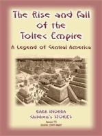 THE RISE AND FALL OF THE TOLTEC EMPIRE - An ancient Mexican legend