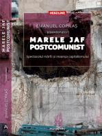 Marele jaf postcomunist. Spectacolul mărfii şi revanşa capitalismului