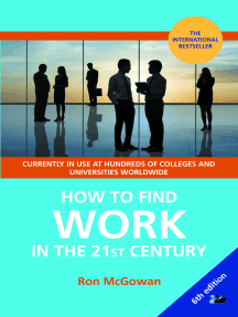 How to Find Work in the 21st Century: A Guide to Finding Employment in Todays Workplace