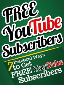 7 Practical Ways to Attract YouTube Subscribers for FREE!: FREE YouTube Subscribers, #1