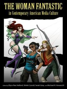 The Woman Fantastic in Contemporary American Media Culture