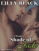 A Deeper Shade of Jade