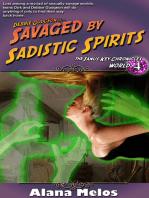 Savaged by Sadistic Spirits
