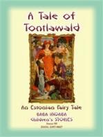 A TALE OF TONTLAWALD - An Estonian Fairy Tale