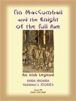 FINN MACCUMHAIL AND THE KNIGHT OF THE FULL AXE - An Irish Legend
