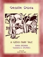 GENTLE DORA - A Czech Folk Tale