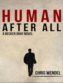 Human After All: A Becker Gray Novel