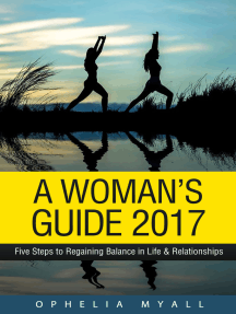 A Woman's Guide 2017: Five Steps to Regaining Balance in Life & Relationships