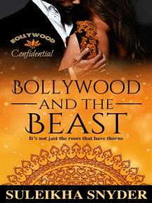 Bollywood and the Beast: Bollywood Confidential