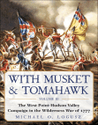 With Musket & Tomahawk: The West PointHudson Valley Campaign in the Wilderness War of 1777 Free download PDF and Read online