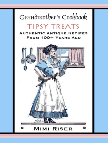 Grandmother's Cookbook, Tipsy Treats, Authentic Antique Recipes from 100+ Years Ago