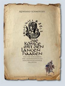 Die Könige mit den langen Haaren: Was die Vorfahren der geheimnisvollen Merowingerkönige erlebten