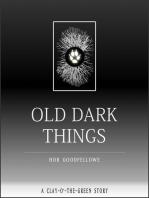Old Dark Things