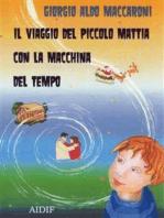 Il viaggio del piccolo Mattia con la macchina del tempo