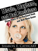 Music, Mayhem, and Bad Decisions