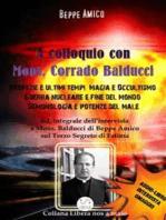 A Colloquio con Mons. Corrado Balducci - Profezie e ultimi tempi, Magia e Occultismo, Guerra nucleare e fine del mondo, Demonologia e potenze del male.