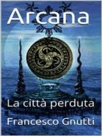 Arcana - La città perduta