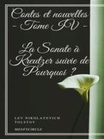 Contes et nouvelles - Tome IV - La Sonate à Kreutzer suivie de Pourquoi ?