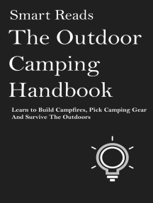 The Outdoor Camping Handbook: Learn to Build Campfires, Pick Camping Gear and Survive the Oudoors