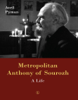 Metropolitan Anthony of Sourozh: A Life Free download PDF and Read online