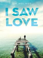 I Saw Love