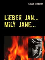 Lieber Jan ... Milý Jane ...