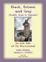 BLACK BROWN AND GRAY (Dubh, Dun and Glasan) - an Irish legend of Fin MacCumhail