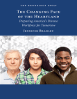 The Changing Face of the Heartland: Preparing America's Diverse Workforce for Tomorrow