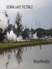 Goma Lake Victim 2 (The Bigger Picture)