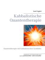 Kabbalistische Quantentherapie