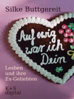 Auf ewig war ich Dein: Lesben und ihre Ex-Geliebten