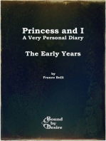 Princess and I, The Early Years