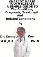 Charcot Marie Tooth Disease, A Simple Guide To The Condition, Diagnosis, Treatment And Related Conditions