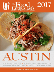 Austin - 2017:: The Food Enthusiast's Complete Restaurant Guide