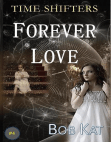 Forever Love: Time Shifters, #4