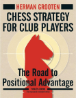 Chess Strategy for Club Players: The Road to Positional Advantage