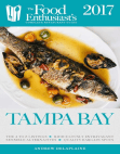 Tampa - 2017: The Food Enthusiast's Complete Restaurant Guide