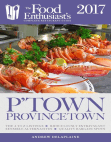 Provincetown - 2017: The Food Enthusiast's Complete Restaurant Guide