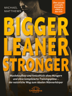Bigger Leaner Stronger: Muskelaufbau und Fettverlust ohne Hungern und ohne komplizierte Trainingspläne – der natürliche Weg zum idealen Männerkörper